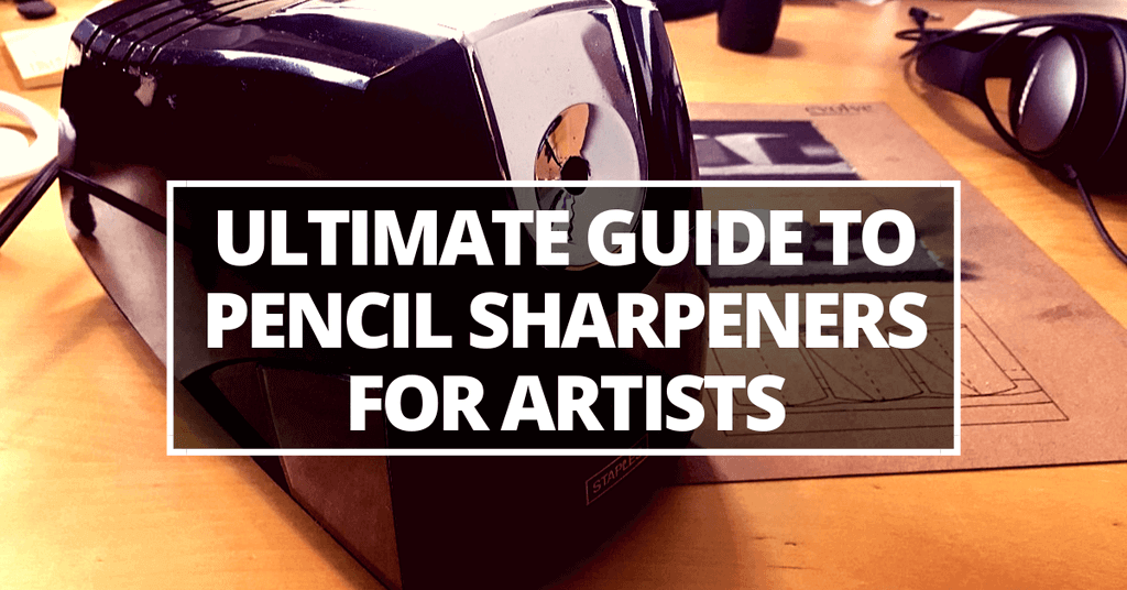 ultimate guide to pencil sharpeners 01